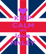 KEEP CALM AND love FINLEY - Personalised Poster A4 size