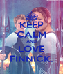 KEEP CALM AND LOVE FINNICK. - Personalised Poster A4 size