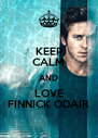 KEEP CALM AND LOVE FINNICK ODAIR - Personalised Poster A4 size