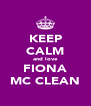 KEEP CALM and love FIONA MC CLEAN - Personalised Poster A4 size
