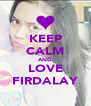 KEEP CALM AND LOVE FIRDALAY - Personalised Poster A4 size