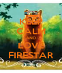 KEEP CALM AND LOVE FIRESTAR - Personalised Poster A4 size