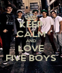KEEP CALM AND LOVE FIVE BOYS - Personalised Poster A4 size
