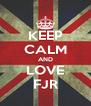 KEEP CALM AND LOVE FJR - Personalised Poster A4 size
