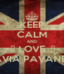 KEEP CALM AND  ♥ LOVE  ♥ FLÁVIA PAVANELLI - Personalised Poster A4 size