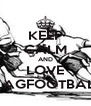 KEEP CALM AND LOVE FLAGFOOTBALL - Personalised Poster A4 size