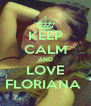 KEEP CALM AND LOVE FLORIANA  - Personalised Poster A4 size