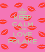 KEEP CALM AND LOVE FOLAKE - Personalised Poster A4 size