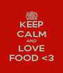 KEEP CALM AND LOVE FOOD <3 - Personalised Poster A4 size