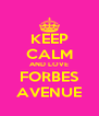 KEEP CALM AND LOVE FORBES AVENUE - Personalised Poster A4 size