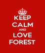 KEEP CALM AND LOVE FOREST - Personalised Poster A4 size