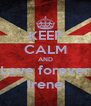 KEEP CALM AND Love forever Irene - Personalised Poster A4 size