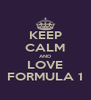 KEEP CALM AND LOVE FORMULA 1 - Personalised Poster A4 size