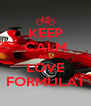 KEEP CALM AND LOVE FORMULA1 - Personalised Poster A4 size