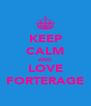 KEEP CALM AND LOVE FORTERAGE - Personalised Poster A4 size