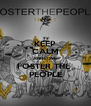 KEEP CALM AND LOVE FOSTER THE  PEOPLE - Personalised Poster A4 size