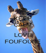 KEEP CALM AND LOVE FOUFOUNE - Personalised Poster A4 size
