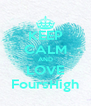 KEEP CALM AND LOVE FoursHigh - Personalised Poster A4 size