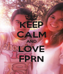KEEP CALM AND LOVE FPRN - Personalised Poster A4 size