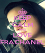 KEEP CALM AND LOVE FRACHANEL - Personalised Poster A4 size