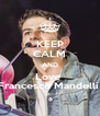 KEEP CALM AND Love  Francesco Mandelli  - Personalised Poster A4 size