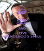 KEEP CALM AND LOVE FRANCESCO'S SMILE - Personalised Poster A4 size