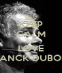 KEEP CALM AND LOVE FRANCK DUBOSC - Personalised Poster A4 size