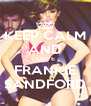 KEEP CALM AND LOVE FRANKIE SANDFORD - Personalised Poster A4 size