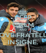 KEEP CALM AND LOVE FRATELLI  INSIGNE. - Personalised Poster A4 size