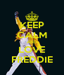 KEEP CALM AND LOVE FREDDIE - Personalised Poster A4 size