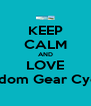 KEEP CALM AND LOVE Freedom Gear Cyclery - Personalised Poster A4 size