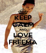 KEEP CALM AND LOVE FREEMA - Personalised Poster A4 size