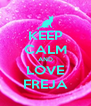 KEEP CALM AND LOVE FREJA - Personalised Poster A4 size