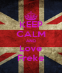 KEEP CALM AND Love Freke - Personalised Poster A4 size