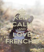 KEEP CALM AND LOVE FRENCHIE - Personalised Poster A4 size