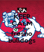 KEEP CALM AND love fresno bulldogs - Personalised Poster A4 size