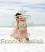 KEEP CALM AND Love Fronckowiak - Personalised Poster A4 size