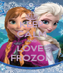 KEEP CALM AND LOVE  FROZON - Personalised Poster A4 size