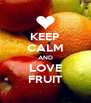 KEEP CALM AND LOVE FRUIT - Personalised Poster A4 size