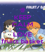 KEEP CALM AND LOVE fruits basket - Personalised Poster A4 size
