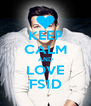 KEEP CALM AND LOVE FS1D - Personalised Poster A4 size