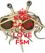 KEEP CALM AND LOVE FSM - Personalised Poster A4 size