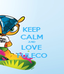 KEEP CALM AND LOVE FULECO - Personalised Poster A4 size