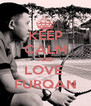 KEEP CALM AND LOVE  FURQAN - Personalised Poster A4 size