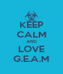 KEEP CALM AND LOVE G.E.A.M - Personalised Poster A4 size