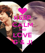 KEEP CALM AND LOVE G & J! - Personalised Poster A4 size