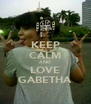 KEEP CALM AND LOVE GABETHA - Personalised Poster A4 size