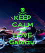 KEEP CALM AND LOVE Gabitzu  - Personalised Poster A4 size