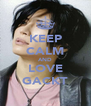 KEEP CALM AND LOVE GACKT - Personalised Poster A4 size