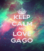 KEEP CALM AND LOVE GAGO - Personalised Poster A4 size